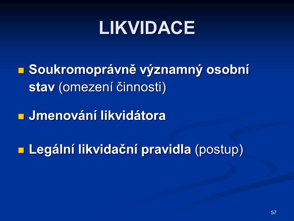 LIKVIDACE Soukromoprávně významný osobní stav (omezení činnosti)