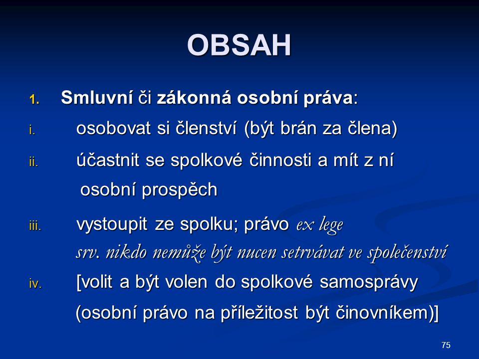 OBSAH Smluvní či zákonná osobní práva: