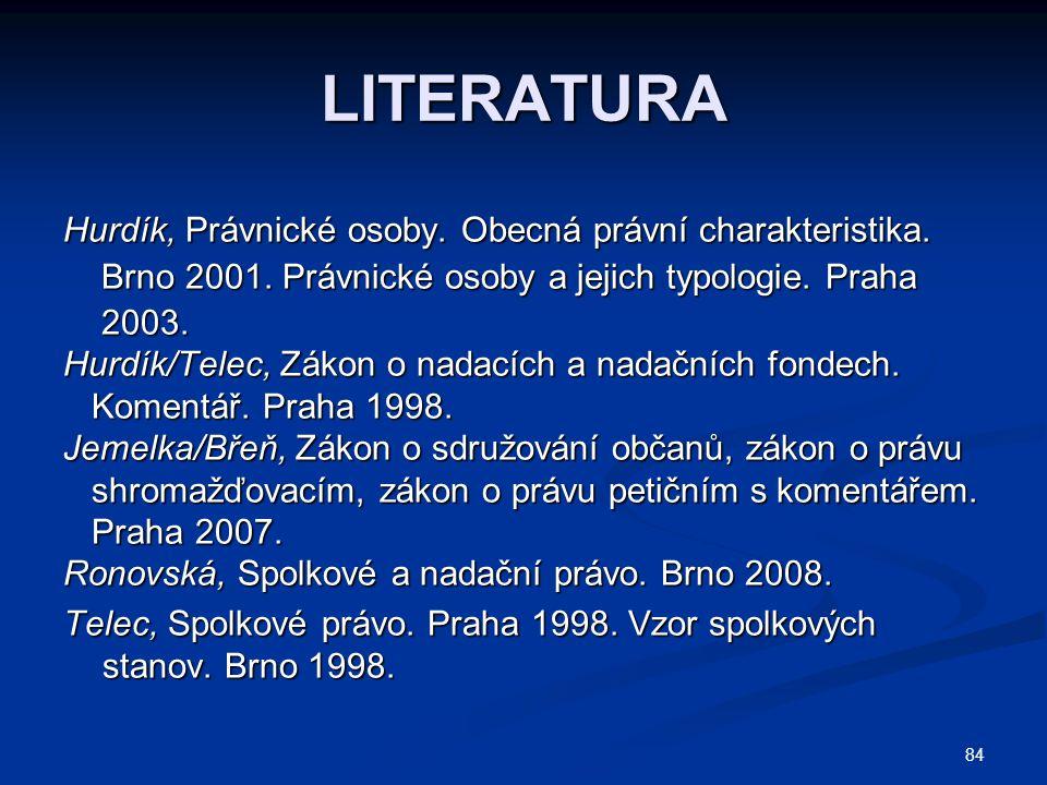 LITERATURA Hurdík, Právnické osoby. Obecná právní charakteristika.