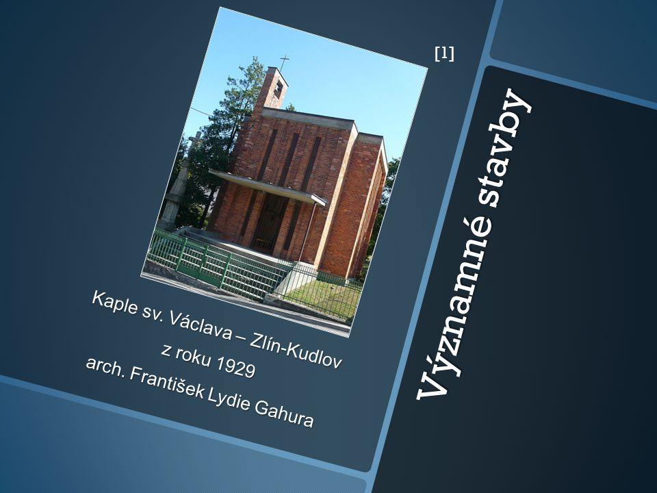 Významné stavby Kaple sv. Václava – Zlín-Kudlov z roku 1929