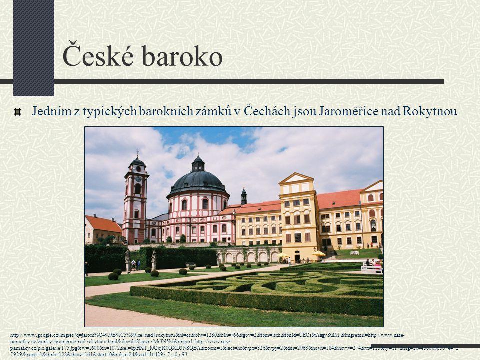 České baroko Jedním z typických barokních zámků v Čechách jsou Jaroměřice nad Rokytnou.