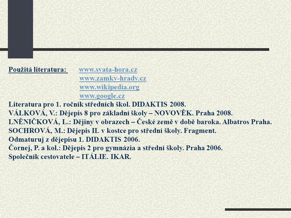 Použitá literatura: www.svata-hora.cz