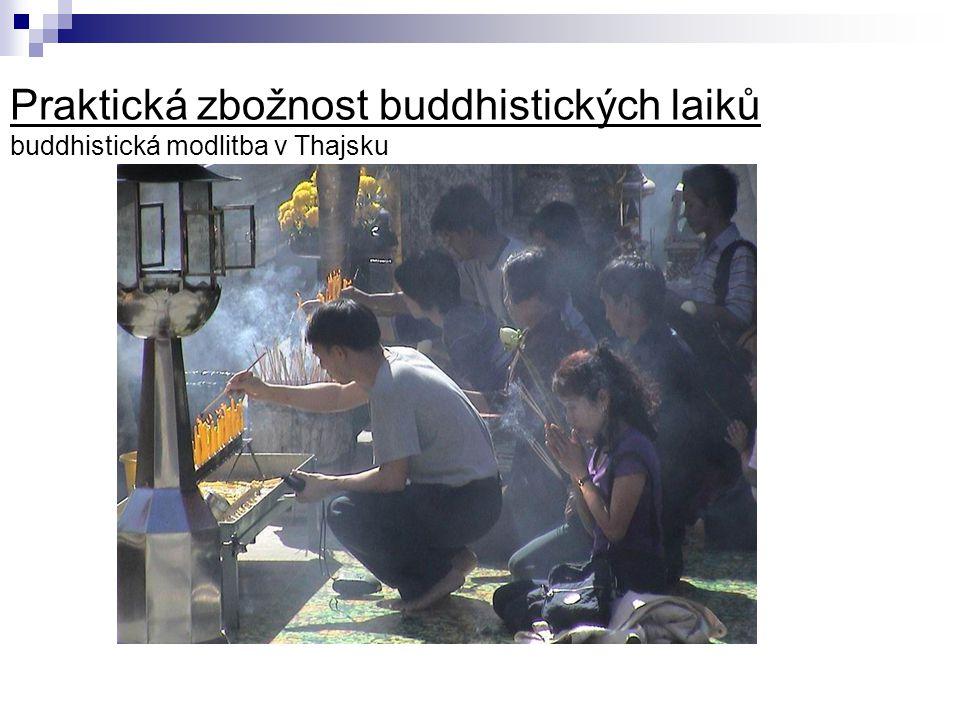 Praktická zbožnost buddhistických laiků buddhistická modlitba v Thajsku