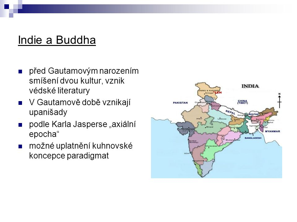 Indie a Buddha před Gautamovým narozením smíšení dvou kultur, vznik védské literatury. V Gautamově době vznikají upanišady.