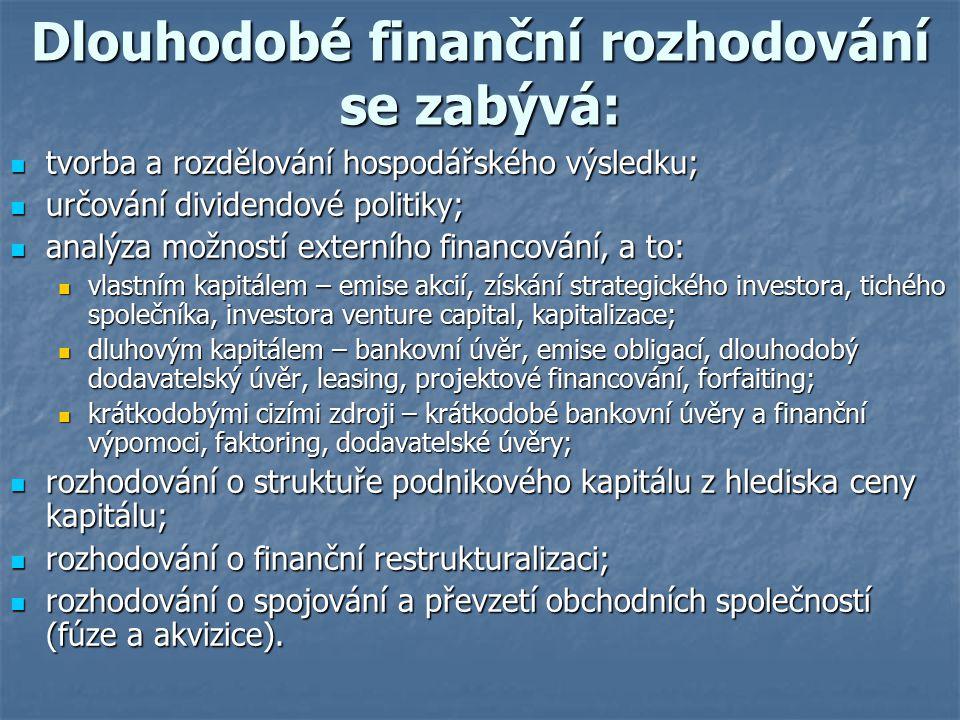 Dlouhodobé finanční rozhodování se zabývá: