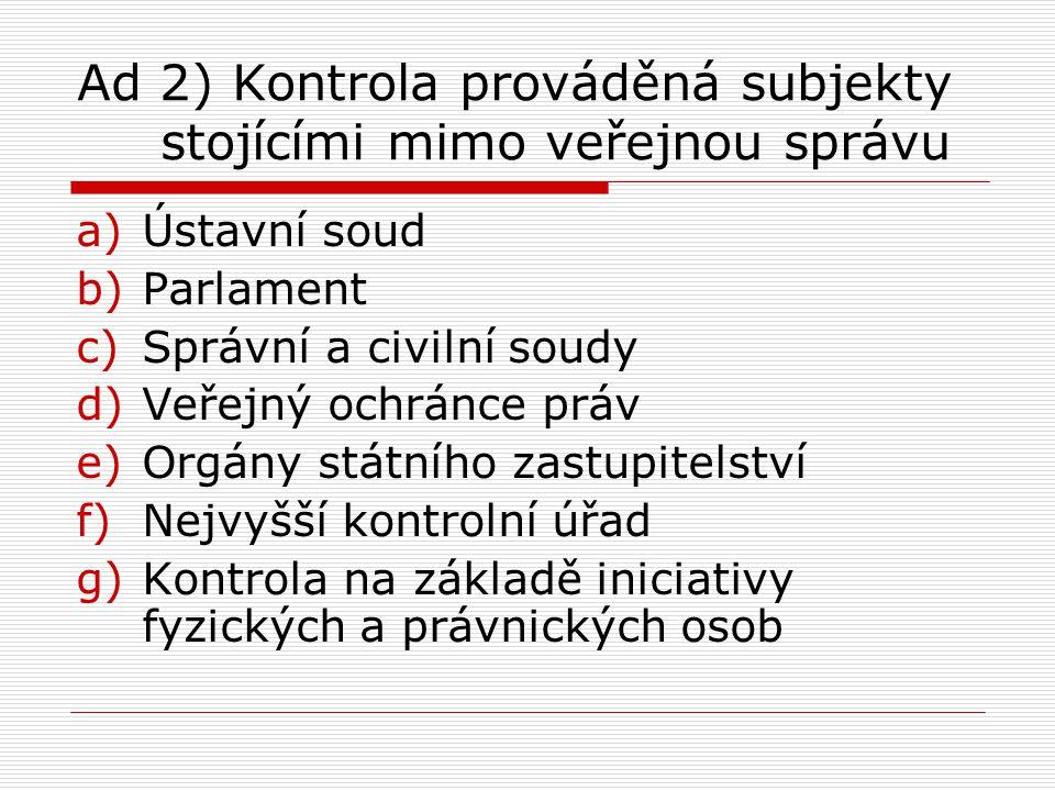 Ad 2) Kontrola prováděná subjekty stojícími mimo veřejnou správu