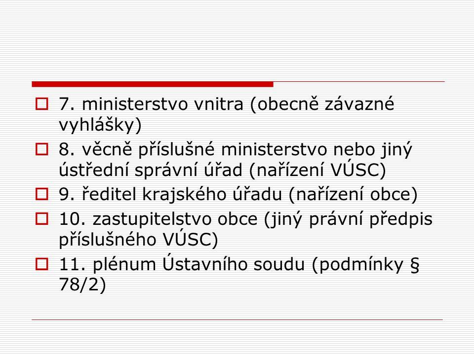 7. ministerstvo vnitra (obecně závazné vyhlášky)