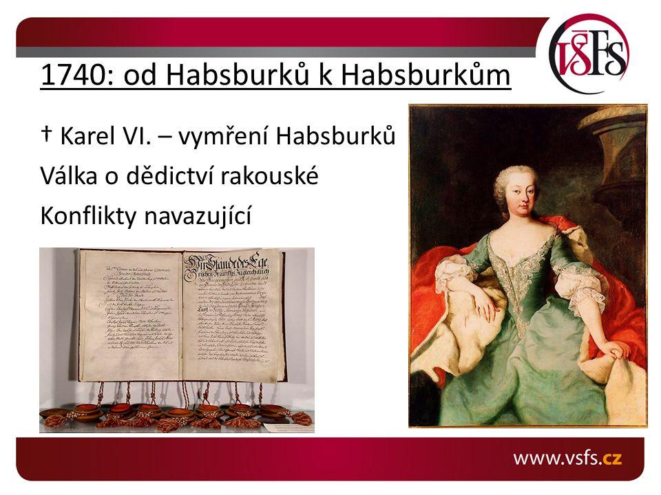 1740: od Habsburků k Habsburkům