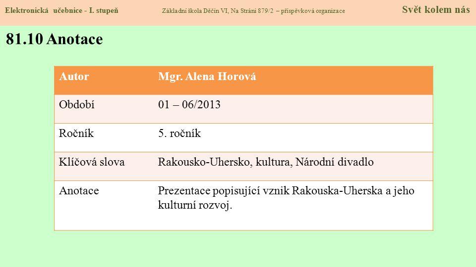 81.10 Anotace Autor Mgr. Alena Horová Období 01 – 06/2013 Ročník