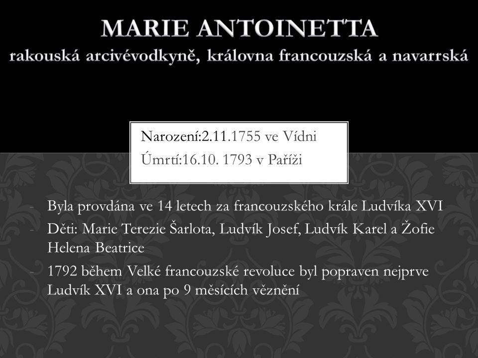 MARIE ANTOINETTA rakouská arcivévodkyně, královna francouzská a navarrská