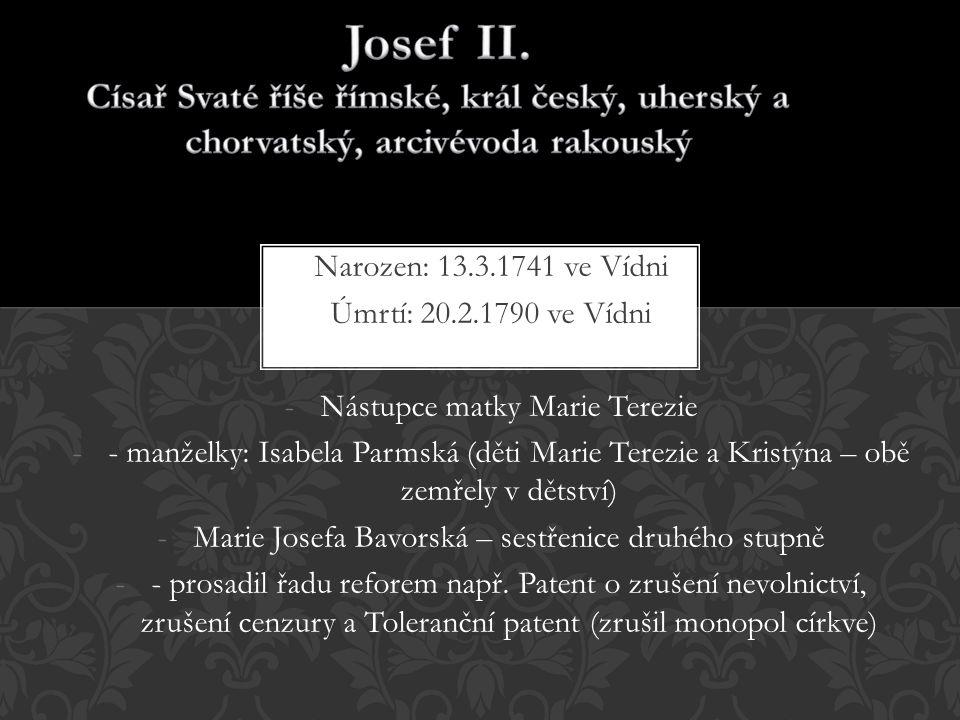 Josef II. Císař Svaté říše římské, král český, uherský a chorvatský, arcivévoda rakouský