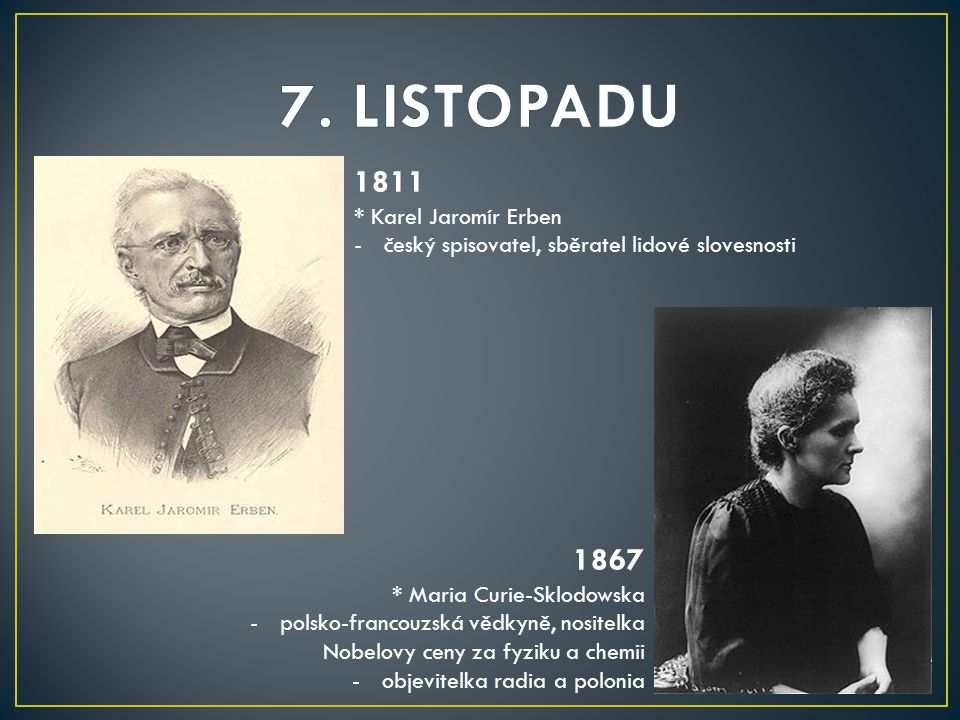 7. LISTOPADU 1811 1867 * Karel Jaromír Erben