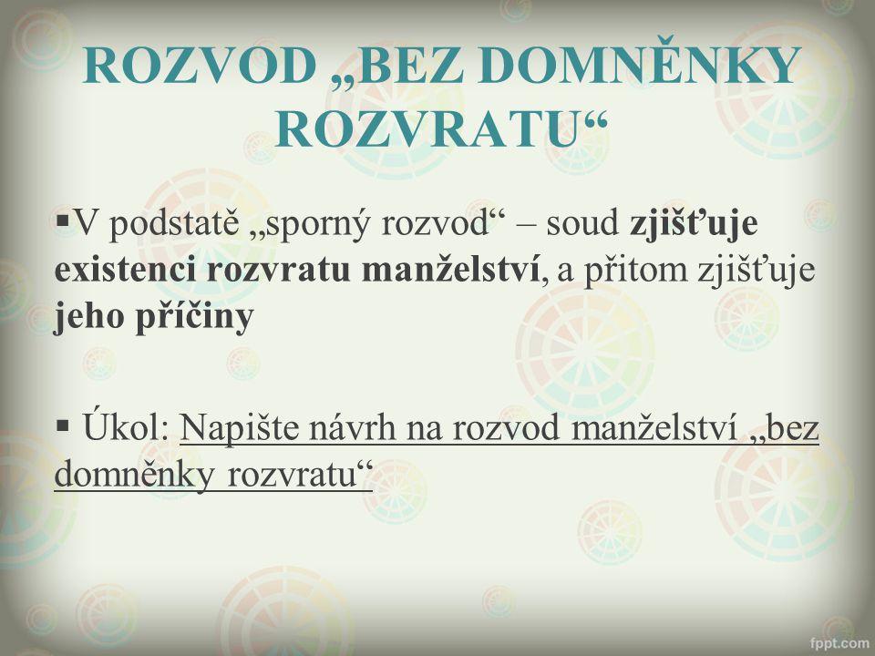 """ROZVOD """"BEZ DOMNĚNKY ROZVRATU"""