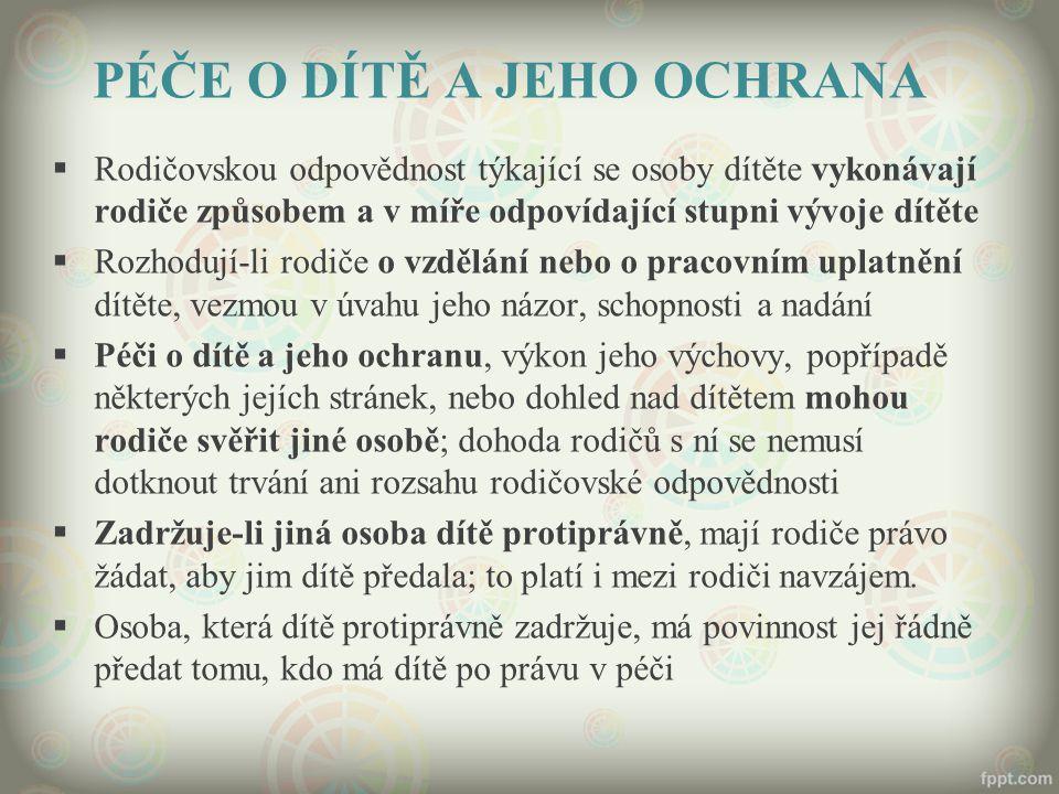 PÉČE O DÍTĚ A JEHO OCHRANA