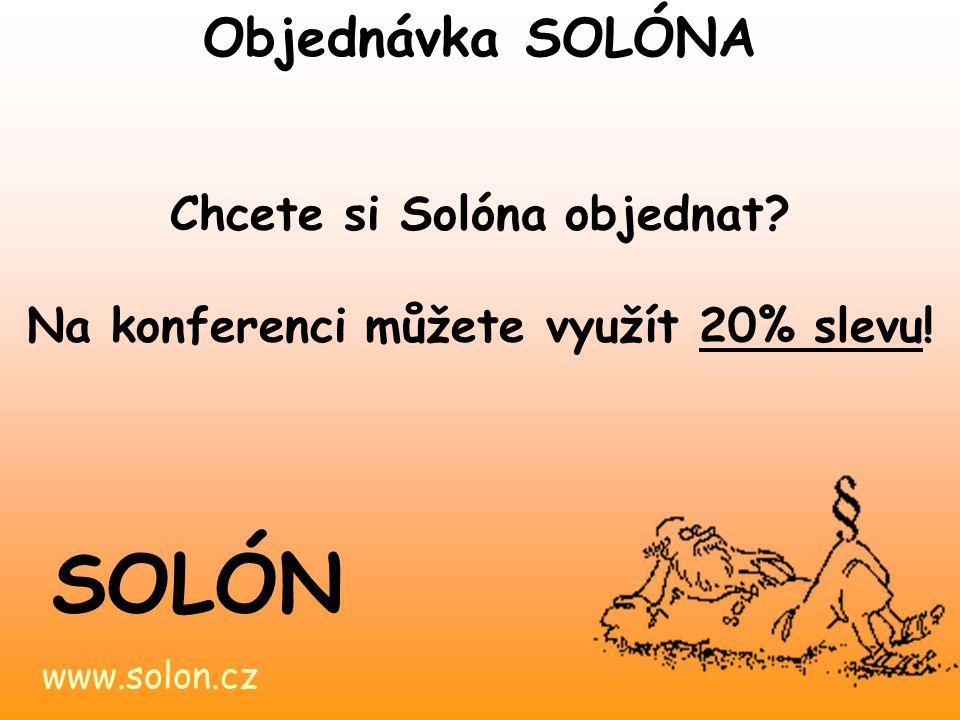 Chcete si Solóna objednat Na konferenci můžete využít 20% slevu!