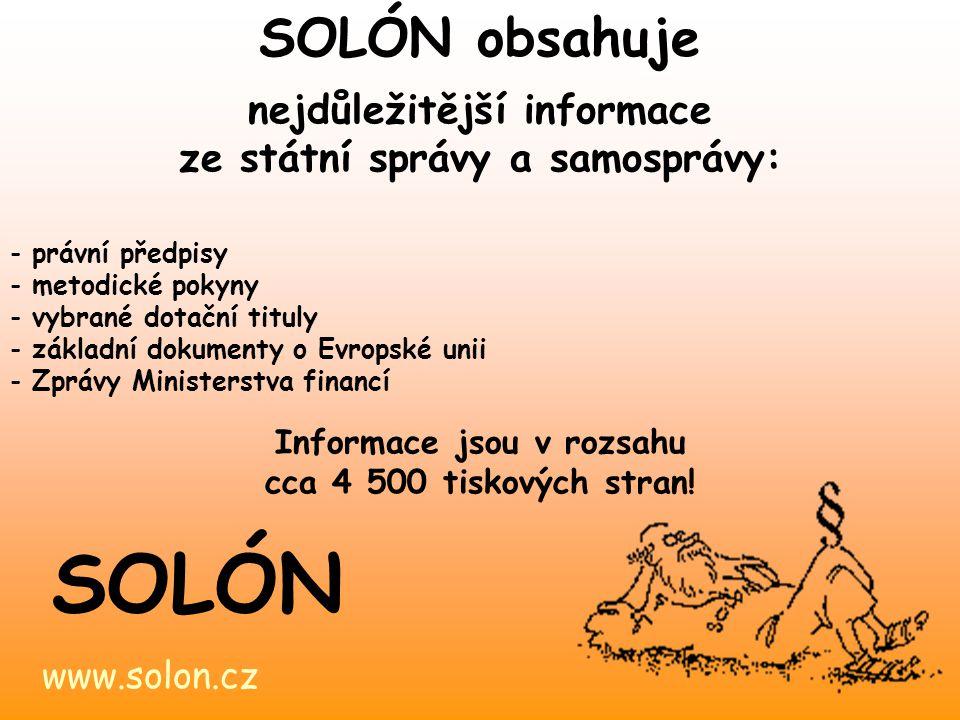 SOLÓN obsahuje Den malých obcí Vyškov 2.11.2004. nejdůležitější informace ze státní správy a samosprávy: