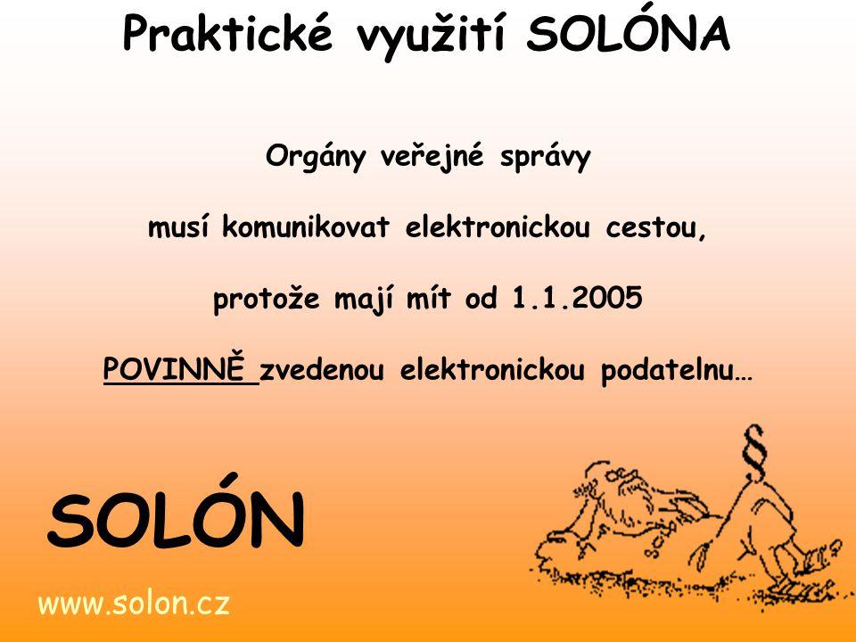 SOLÓN Praktické využití SOLÓNA www.solon.cz Orgány veřejné správy