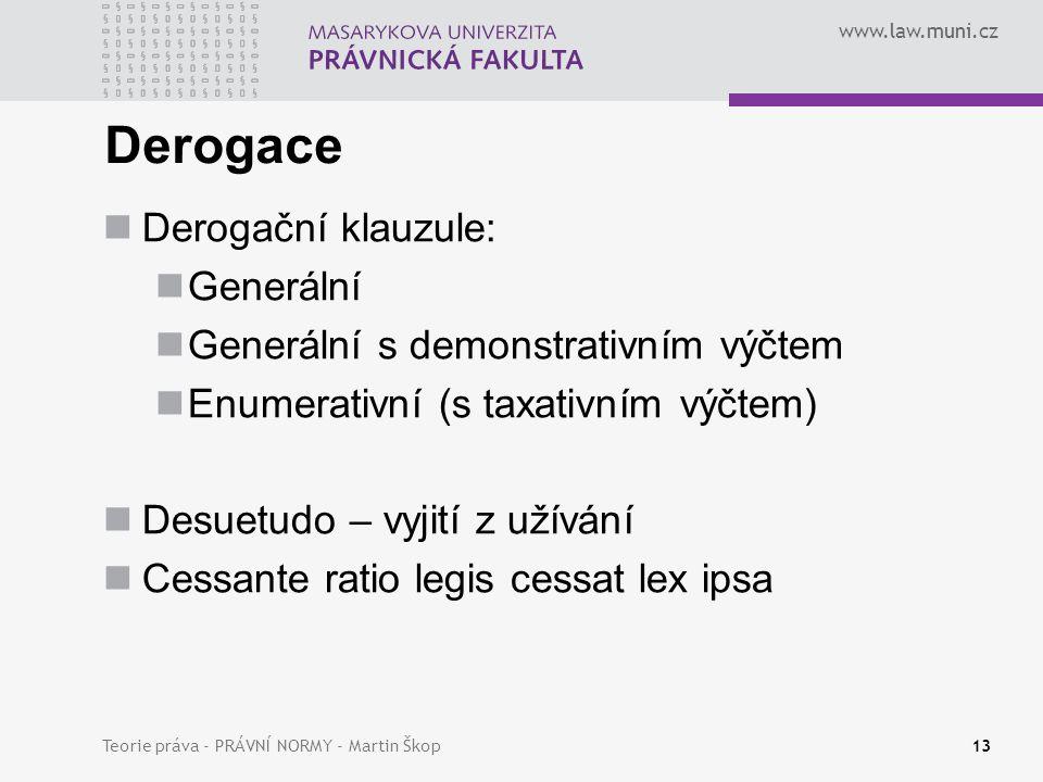 Derogace Derogační klauzule: Generální
