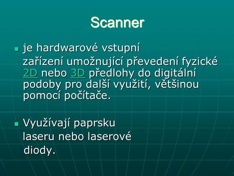 Scanner je hardwarové vstupní