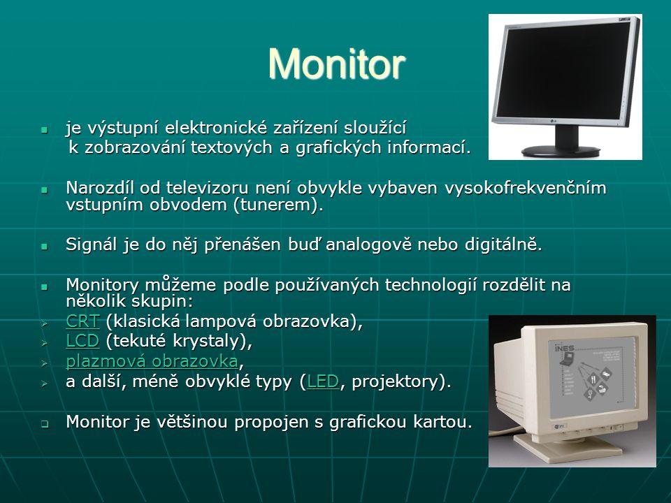 Monitor je výstupní elektronické zařízení sloužící