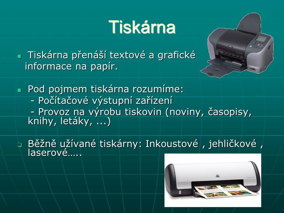 Tiskárna Tiskárna přenáší textové a grafické informace na papír.