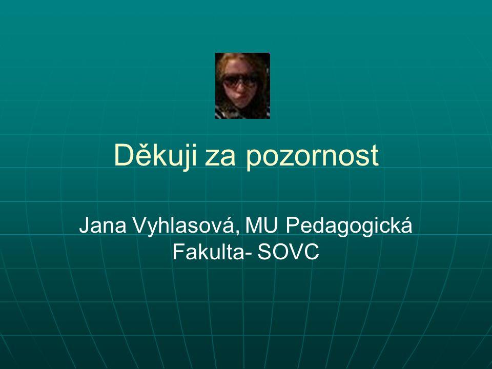 Jana Vyhlasová, MU Pedagogická Fakulta- SOVC