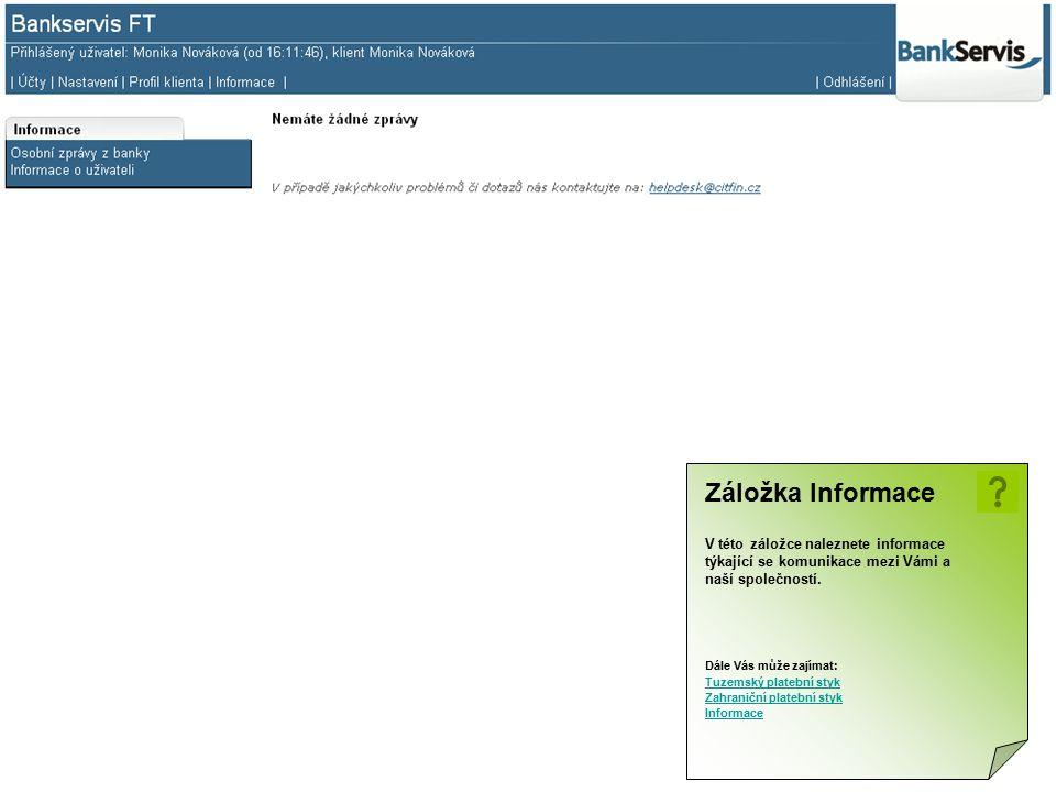 Záložka Informace V této záložce naleznete informace týkající se komunikace mezi Vámi a naší společností.