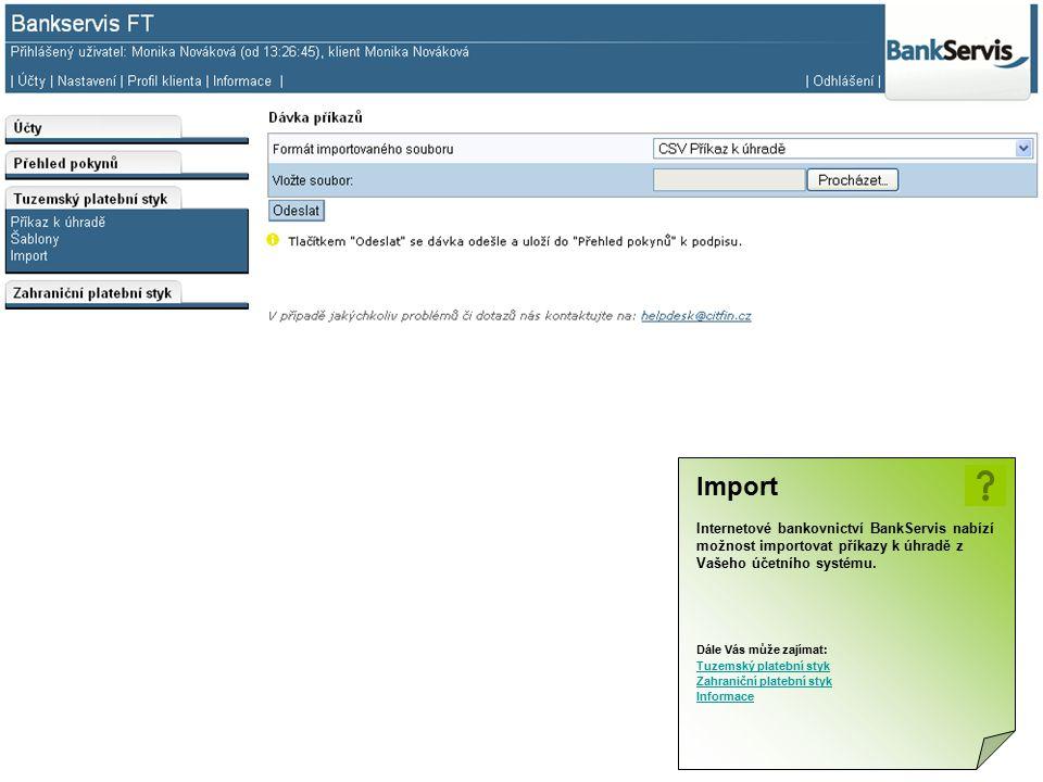 Import Internetové bankovnictví BankServis nabízí možnost importovat příkazy k úhradě z Vašeho účetního systému.