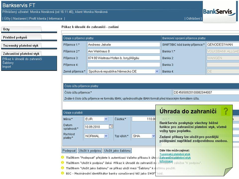 Úhrada do zahraničí BankServis poskytuje všechny běžné funkce pro zahraniční platební styk, včetně volby typu poplatku.