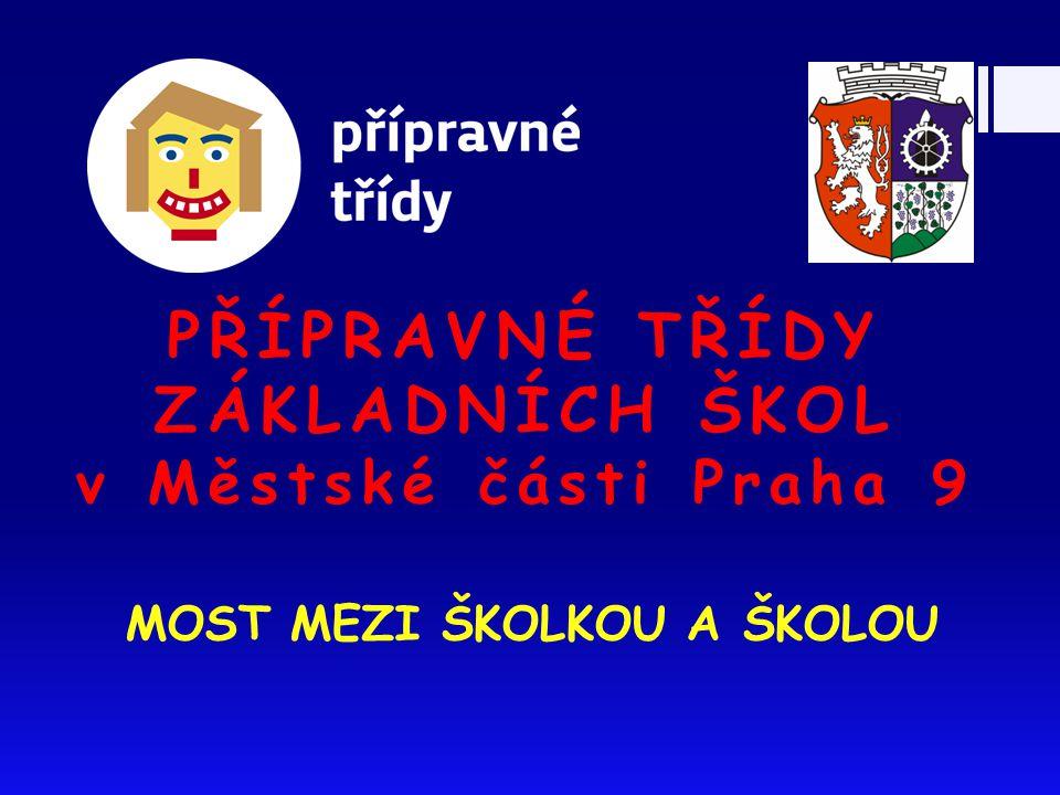 PŘÍPRAVNÉ TŘÍDY ZÁKLADNÍCH ŠKOL v Městské části Praha 9