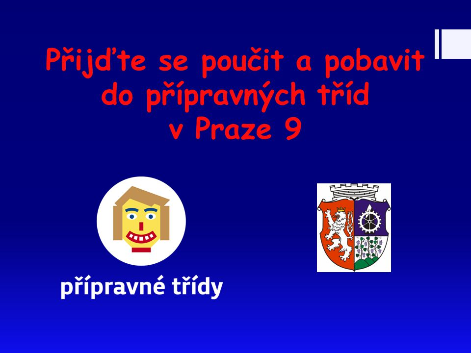 Přijďte se poučit a pobavit do přípravných tříd v Praze 9