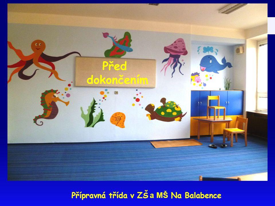 Před dokončením Přípravná třída v ZŠ a MŠ Na Balabence