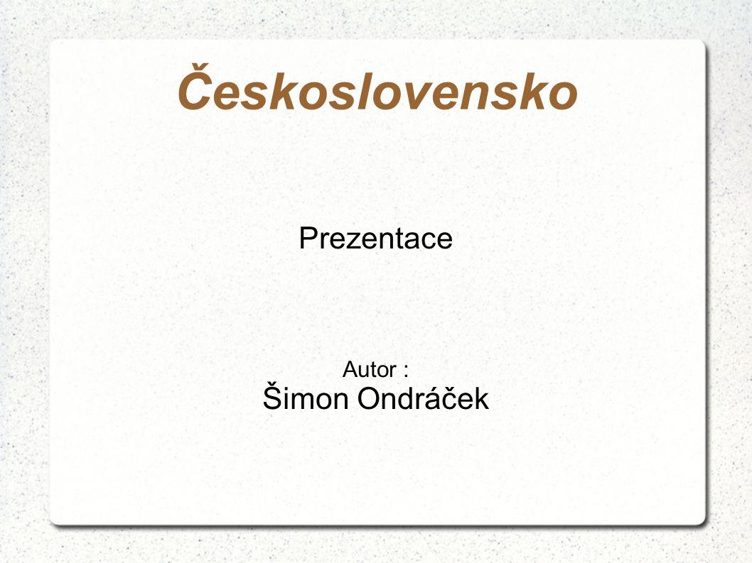 Prezentace Autor : Šimon Ondráček