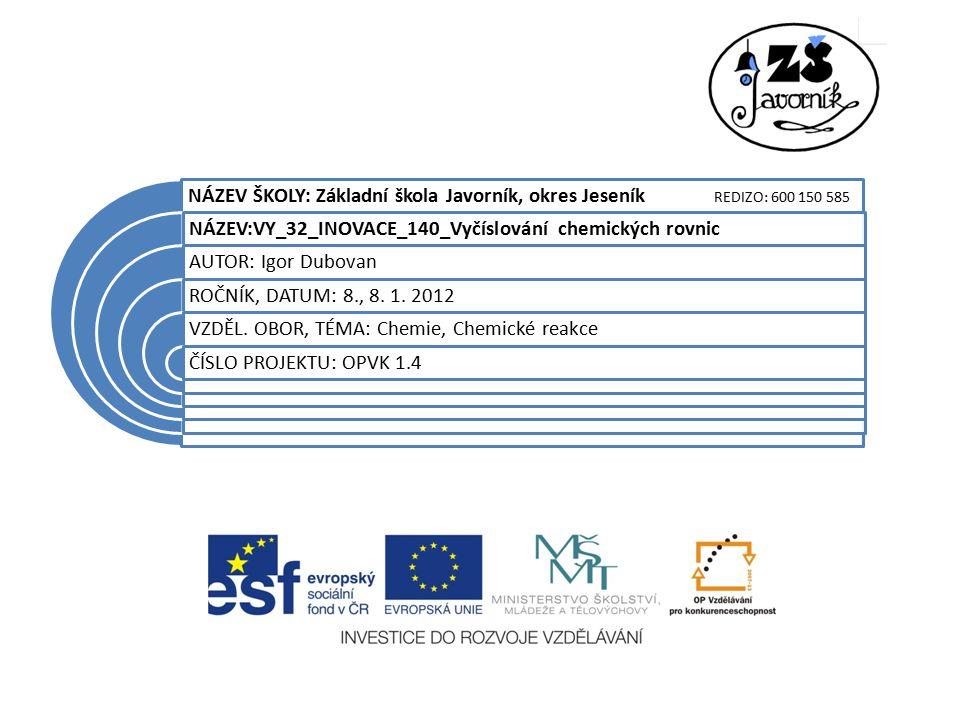 NÁZEV ŠKOLY: Základní škola Javorník, okres Jeseník REDIZO: 600 150 585