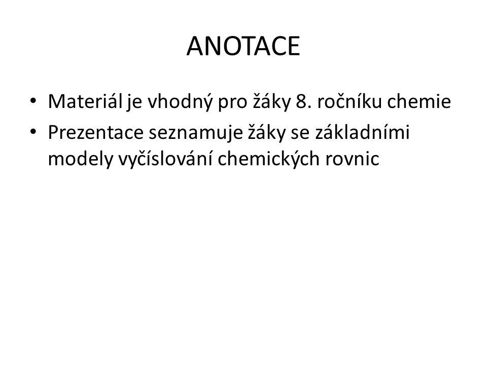ANOTACE Materiál je vhodný pro žáky 8. ročníku chemie
