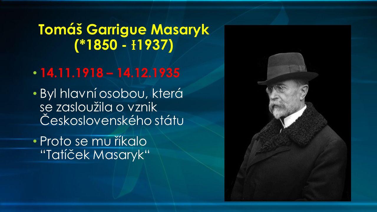 Tomáš Garrigue Masaryk (*1850 - Ɨ1937)