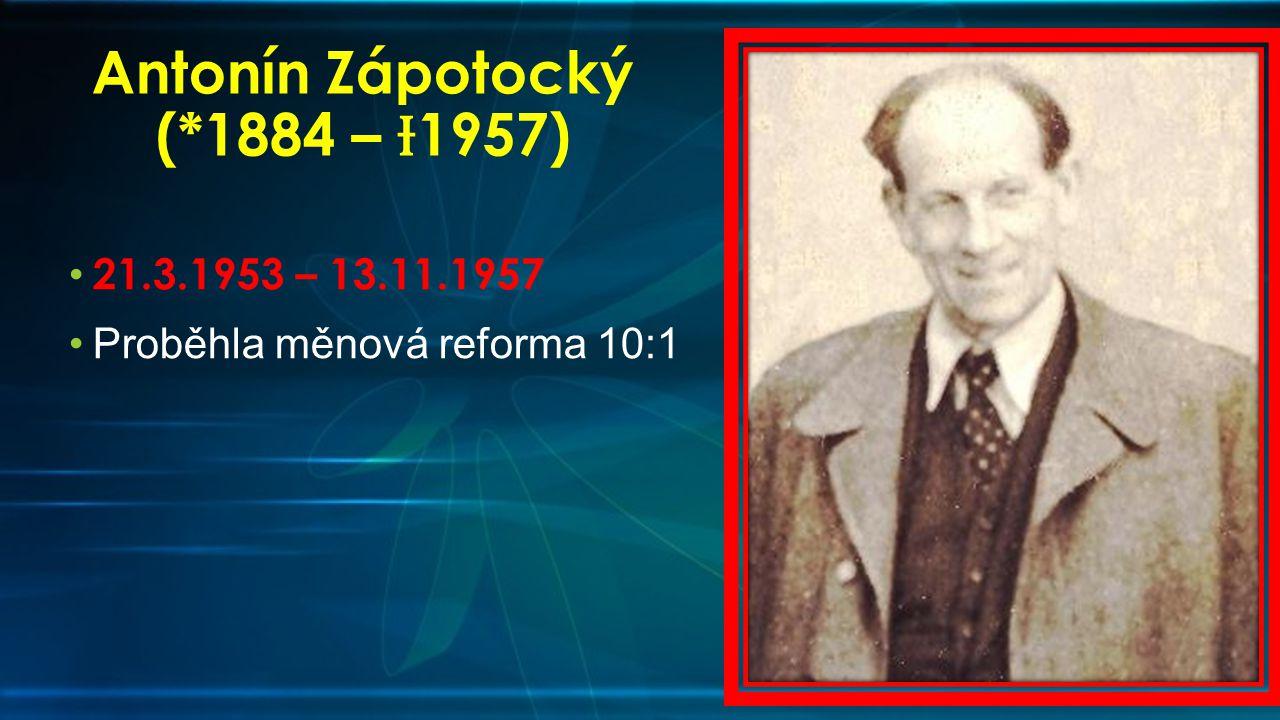 Antonín Zápotocký (*1884 – Ɨ1957)