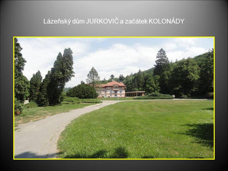 Lázeňský dům JURKOVIČ a začátek KOLONÁDY