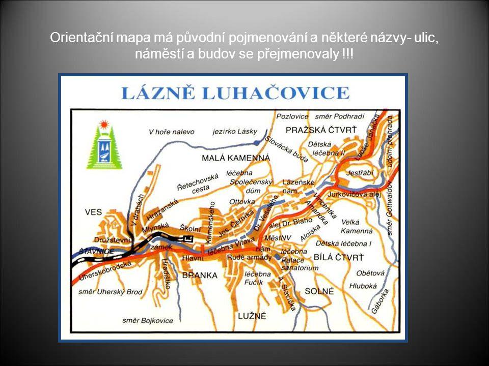 Orientační mapa má původní pojmenování a některé názvy- ulic, náměstí a budov se přejmenovaly !!!
