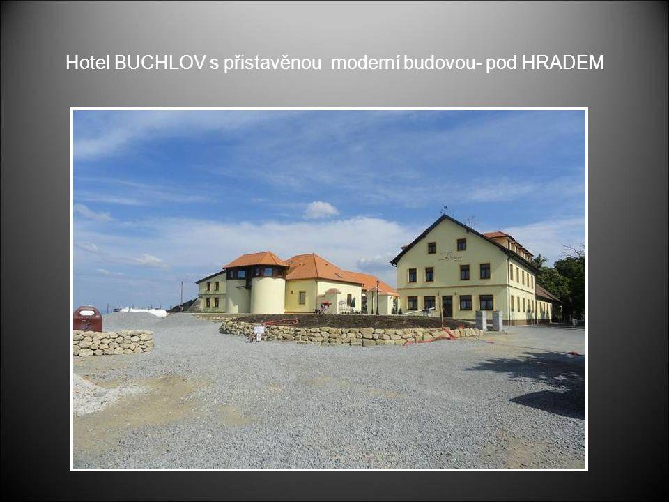 Hotel BUCHLOV s přistavěnou moderní budovou- pod HRADEM