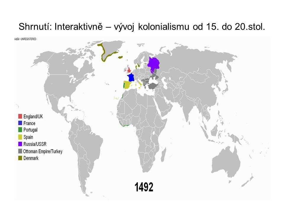Shrnutí: Interaktivně – vývoj kolonialismu od 15. do 20.stol.