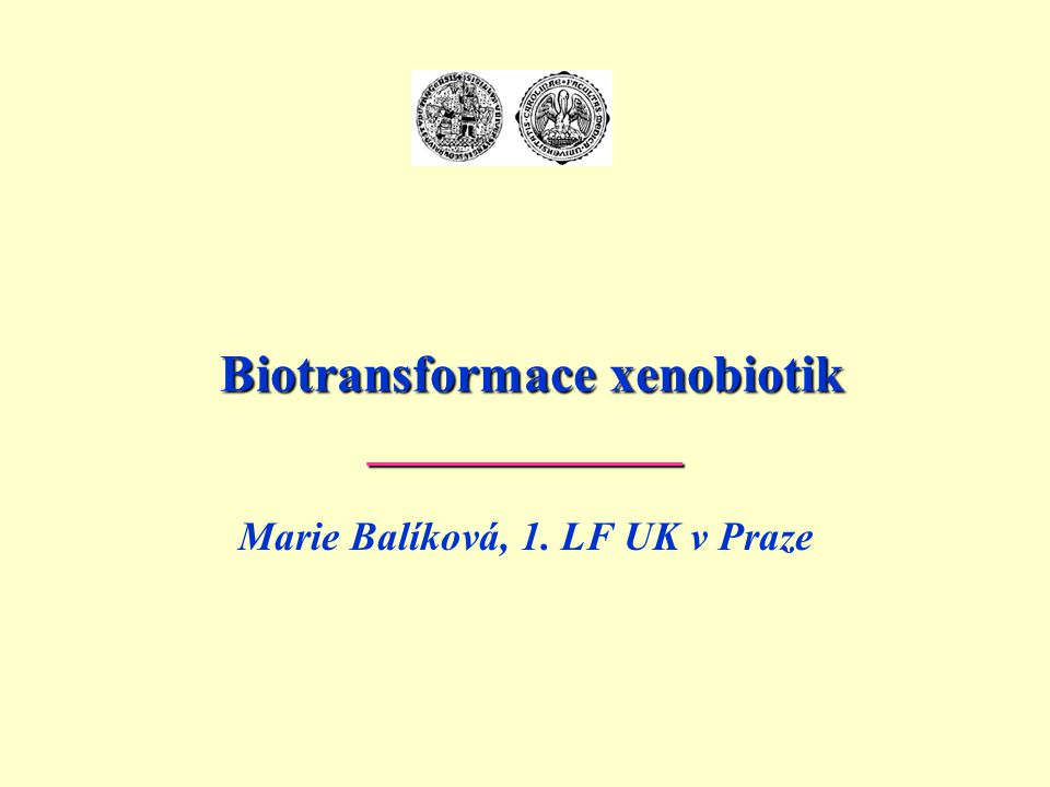 Biotransformace xenobiotik ____________