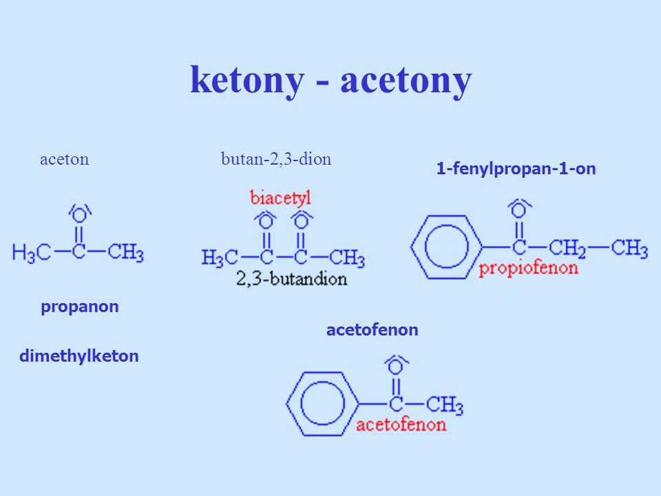 ketony - acetony aceton butan-2,3-dion 1-fenylpropan-1-on propanon