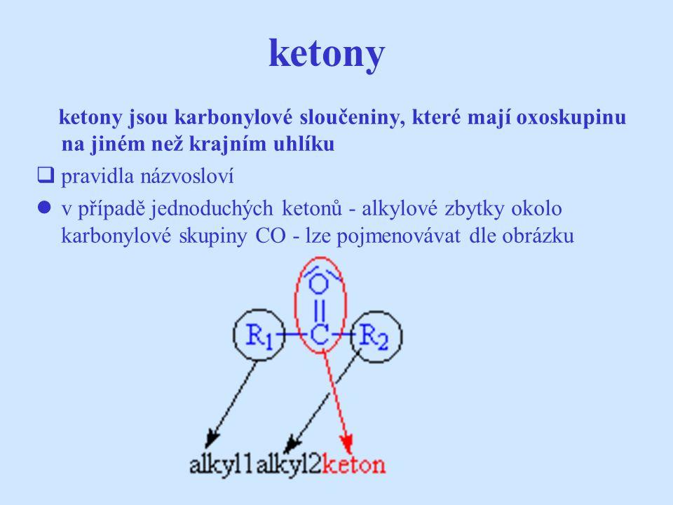 ketony ketony jsou karbonylové sloučeniny, které mají oxoskupinu na jiném než krajním uhlíku. pravidla názvosloví.