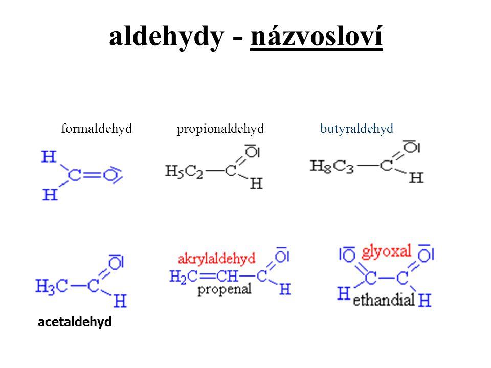 aldehydy - názvosloví formaldehyd propionaldehyd butyraldehyd