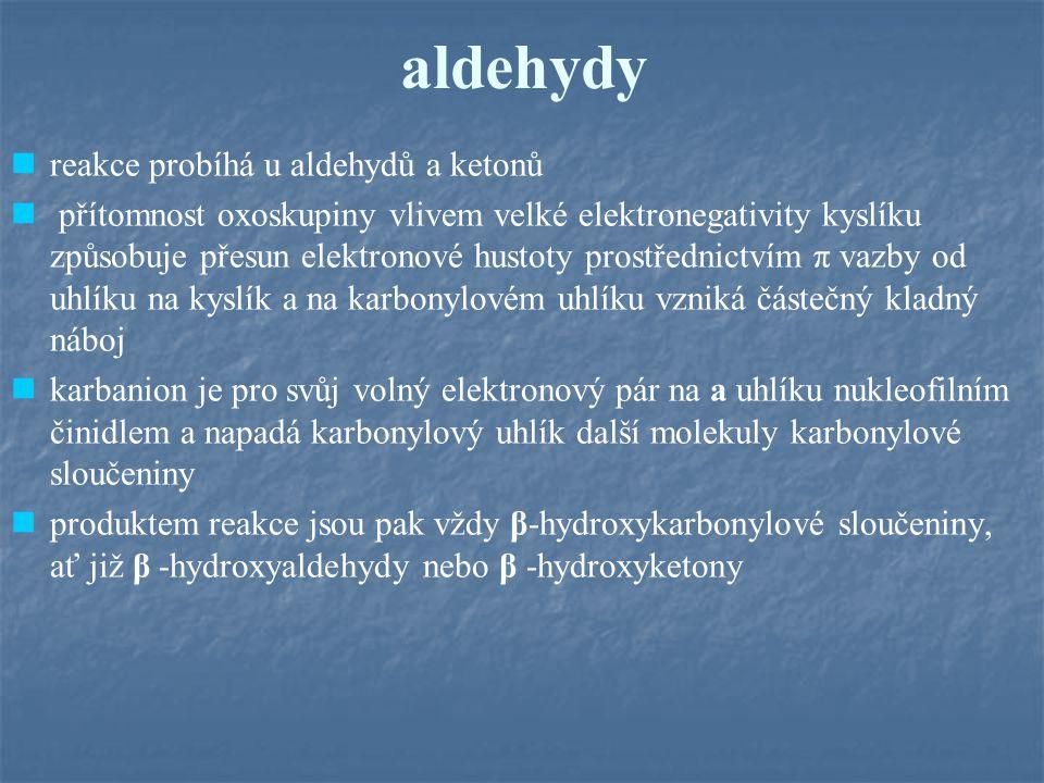 aldehydy reakce probíhá u aldehydů a ketonů