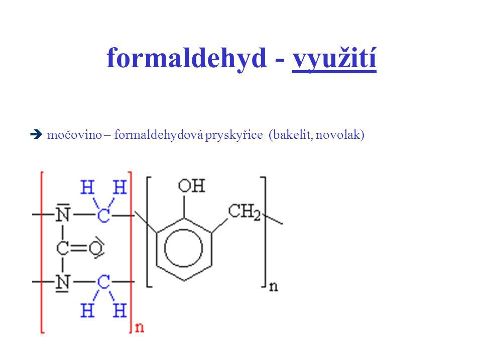 formaldehyd - využití močovino – formaldehydová pryskyřice (bakelit, novolak)
