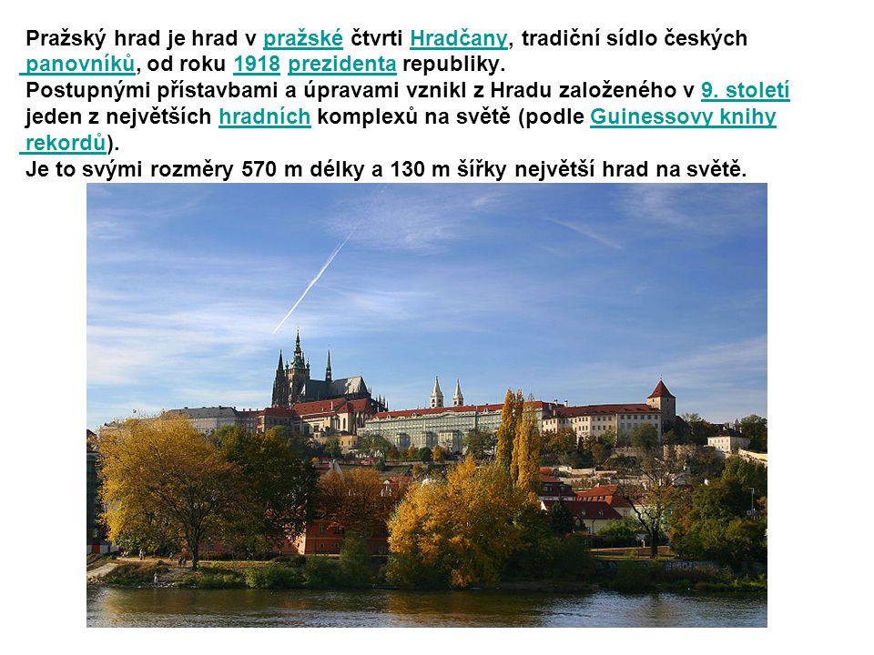 Pražský hrad je hrad v pražské čtvrti Hradčany, tradiční sídlo českých