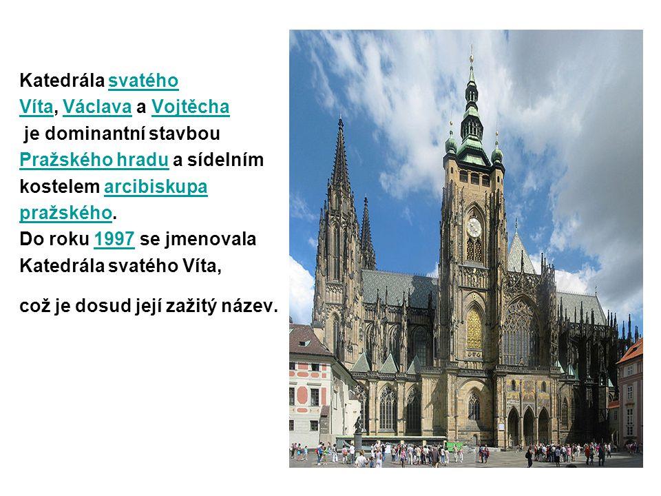 Katedrála svatého Víta, Václava a Vojtěcha. je dominantní stavbou. Pražského hradu a sídelním. kostelem arcibiskupa.