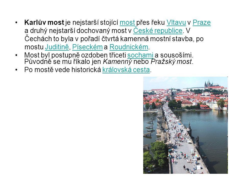 Karlův most je nejstarší stojící most přes řeku Vltavu v Praze